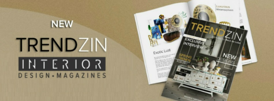 Download Free the Brand-New TRENDZIN Interior Design Magazine