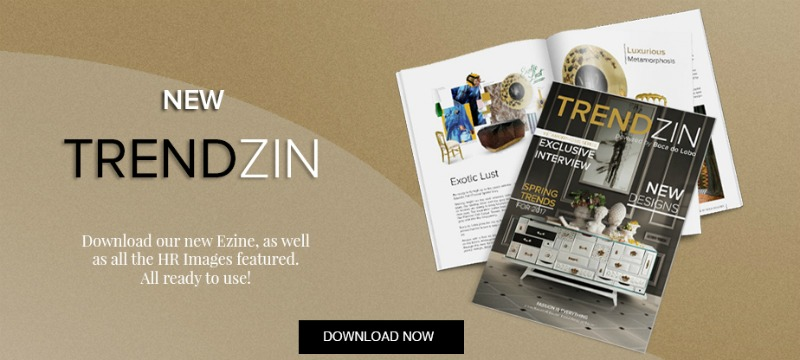Discover the New TRENDZIN Design Magazine | DOWNLOAD FREE ➤ Discover the season's newest designs and inspirations. Visit Best Interior Designers at www.bestinteriordesigners.eu #bestinteriordesigners #topinteriordesigners #bestdesignprojects @BestID @bocadolobo interior design magazine Download Free the Brand-New TRENDZIN Interior Design Magazine Download Free New TRENDZIN Interior Design Magazine By Boca Do Lobo 6