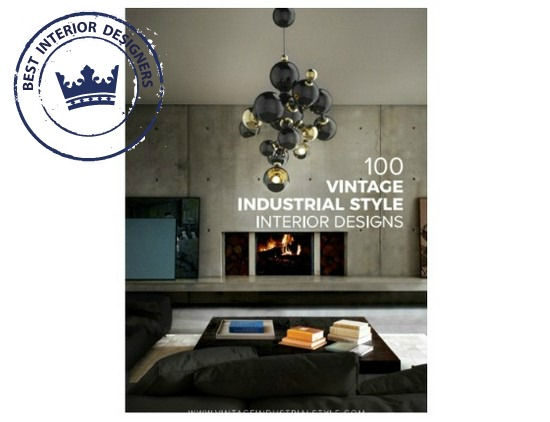 100 Vintage Industrial Style Interior Designs how to decorate like a pro How to Decorate Like a Pro with the Best Interior Design Tips Ever! download free ebooks How to Decorate Like a Pro with the Best Interior Designers Tips Ever 8