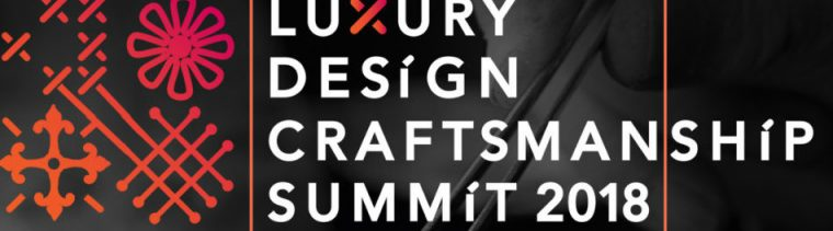 Introducing The Luxury Design & Craftsmanship Summit 2018 (3)