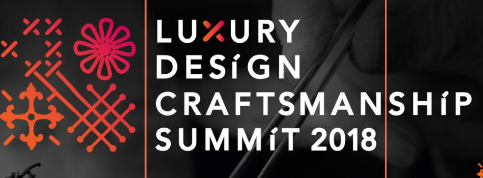 Introducing The Luxury Design & Craftsmanship Summit 2018