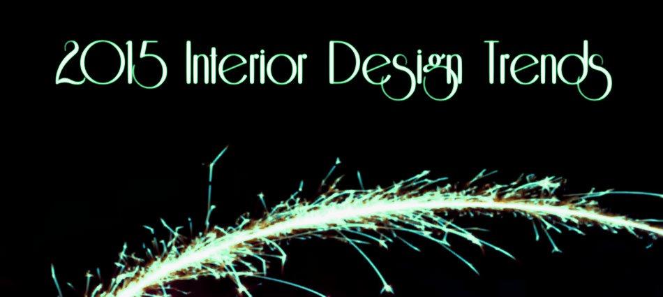 Top 5 Interior Design Trends for 2015 best interior designers interior design trends 2015