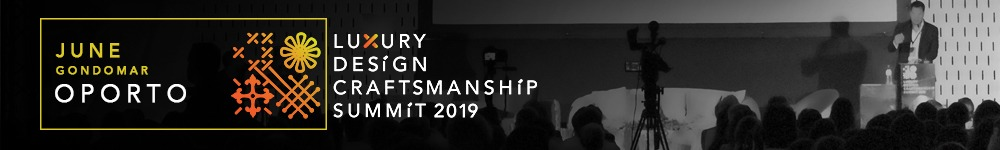 luxury design What to Expect From TheLuxury Design &CraftsmanshipSummit 2019 What to Expect From The Luxury Design Craftsmanship Summit 2019 3